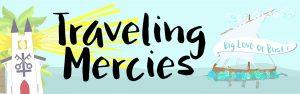 Traveling Mercies – August 17, 2020